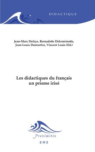 Couverture Les didactiques du français, un prisme irisé
