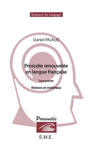 Couverture Prosodie renouvelée en langue française (Tome I)